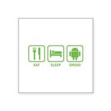 "Eat Sleep Droid Square Sticker 3"" x 3"""