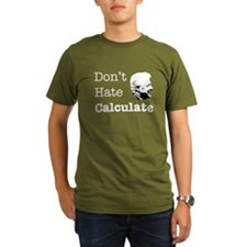 Dont Hate Calculate T-Shirt