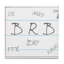 BRB! Tile Coaster