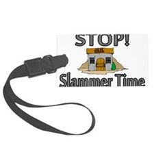 Stop Slammer Time Luggage Tag