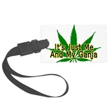 Me And My Ganja Luggage Tag