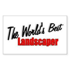"""""""The World's Best Landscaper"""" Sticker (Rectangular"""