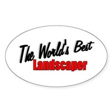 """""""The World's Best Landscaper"""" Oval Decal"""