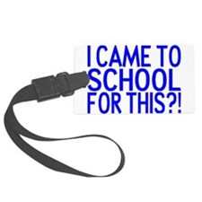 Came To School Luggage Tag