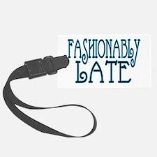 Fashionably Late Luggage Tag