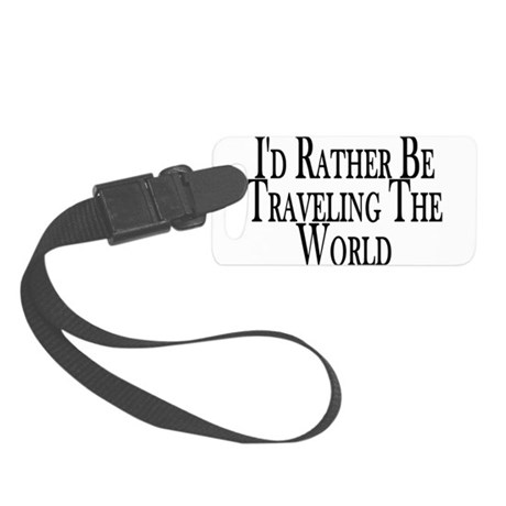 Rather Travel The World Small Luggage Tag