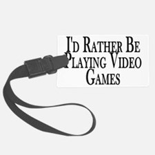 Rather Play Video Games Luggage Tag