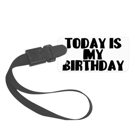 Birthday Today Small Luggage Tag