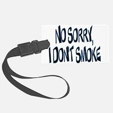 I Don't Smoke Luggage Tag