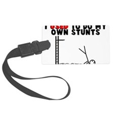 Used To Do Own Stunts Luggage Tag