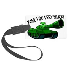 Tank You Very Much Luggage Tag
