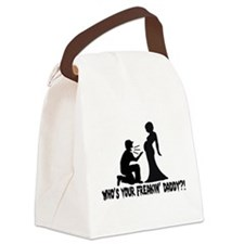Who's Your Freakin Daddy Canvas Lunch Bag