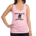 All Up In My Grill Racerback Tank Top