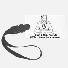 Not A Real Doctor Luggage Tag