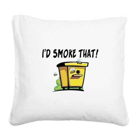 I'd Smoke That Bee Hive Square Canvas Pillow