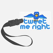 Tweet Me Right Luggage Tag