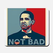 Obama Not Bad 2012 Mousepad