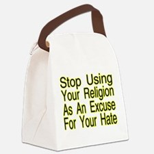 Stop Using Religion Canvas Lunch Bag