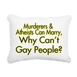 Why Can't Gay People Rectangular Canvas Pillow