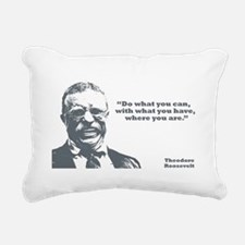 Roosevelt - What You Can Rectangular Canvas Pillow