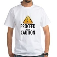Proceed with Caution Shirt