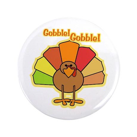 "Thanksgiving Turkey Cartoon Gobble 3.5"" Button"