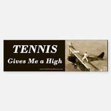 Tennis Gives Me a High Bumper Bumper Bumper Sticker