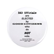 Bad Officials Are Elected by Good Citizens Who do