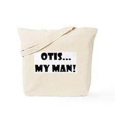 Otis...My Man! Tote Bag