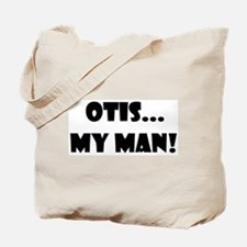 Otis...My Man! Tote Bag