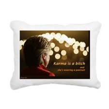 Karma is a bitch... Rectangular Canvas Pillow