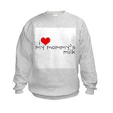 I love my Mommy's milk Sweatshirt