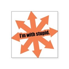 "Im with stupid Square Sticker 3"" x 3"""