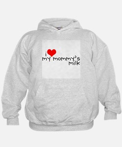 I love my Mommy's milk Hoodie