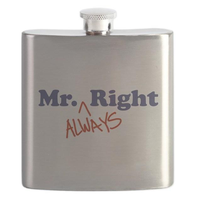 mr always right flask by bbpd. Black Bedroom Furniture Sets. Home Design Ideas
