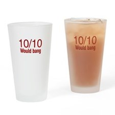 10/10 Would bang Drinking Glass