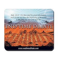 End Time Debate Mousepad