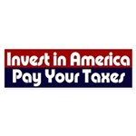 Invest in America, Pay Your Taxes Bumper Sticker