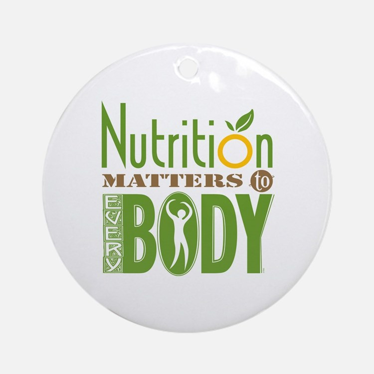 """Ornament - Nutrition Matters To Every """"BODY"""""""