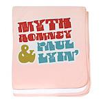 Myth Romney Paul Lyin baby blanket
