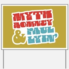 Myth Romney Paul Lyin Yard Sign