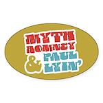 Myth Romney Paul Lyin Sticker (Oval 50 pk)