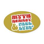 Myth Romney Paul Lyin Oval Car Magnet