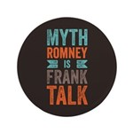"Myth Frank 3.5"" Button"