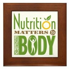 "Framed Tile - Nutrition Matters To Every ""BODY"""