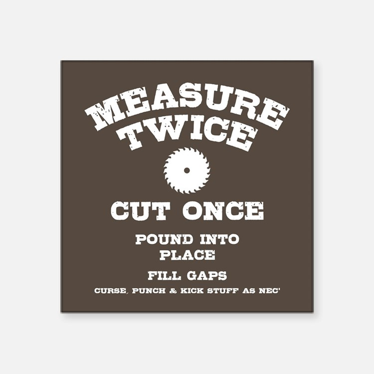 "Measure Twice IV Square Sticker 3"" x 3"""