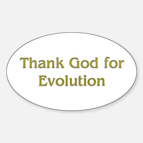 thank god for evolution Oval Decal
