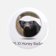 """Operating System Honey Badger 3.5"""" Button"""