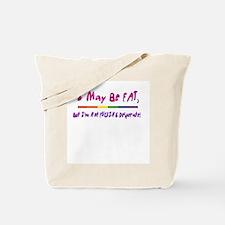 I May Be Fat  Tote Bag