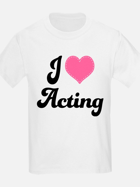 I Love Acting T-Shirt